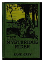 THE MYSTERIOUS RIDER. by Grey, Zane.