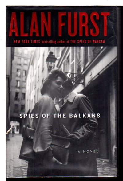 SPIES OF THE BALKANS. by Furst, Alan.