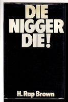 DIE NIGGER DIE! by Brown, H. Rap (Jamil Abdullah Al-Amin)