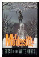 GHOST OF THE WHITE NIGHTS.  by Modesitt, L. E, Jr.