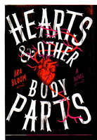 HEARTS & OTHER BODY PARTS. by Bloom, Ira.