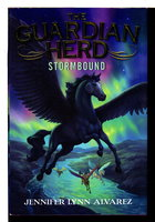 THE GUARDIAN HERD: STORMBOUND. by Alvarez, Jennifer Lynn.