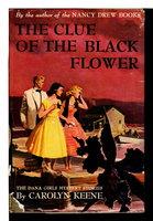 THE CLUE OF THE BLACK FLOWER: The Dana Girls Mystery Series #18. by Carolyn Keene.