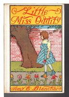LITTLE MISS ODDITY. by Blanchard, Amy E. [1856-1926]