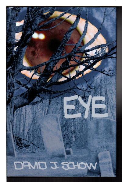 EYE. by Schow, David J.
