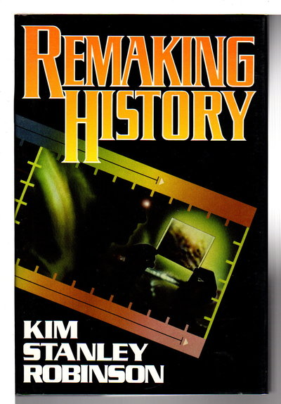 REMAKING HISTORY. by Robinson, Kim Stanley