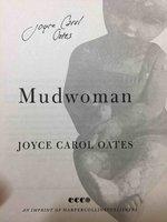 MUDWOMAN. by Oates, Joyce Carol.