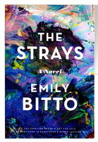 THE STRAYS. by Bitto, Emily.