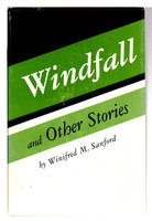 WINDFALL AND OTHER STORIES. by Sanford, Winifred M.