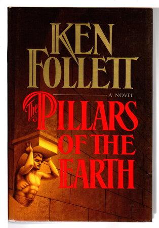 THE PILLARS OF THE EARTH. by Follett, Ken