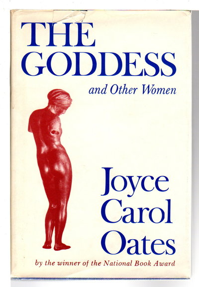 THE GODDESS and Other Women. by Oates, Joyce Carol
