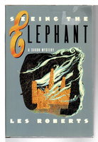 SEEING THE ELEPHANT: A Saxon Novel. by Roberts, Les.
