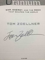 URANIUM: War, Energy and the Rock That Shaped the World. by Zoellner, Tom.