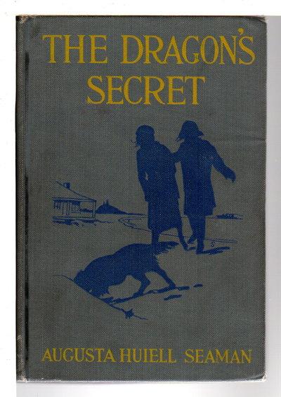 THE DRAGON'S SECRET. by Seaman, Augusta Huiell.