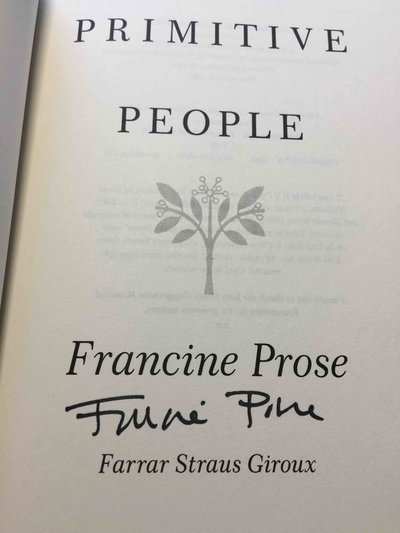 PRIMITIVE PEOPLE. by Prose, Francine.