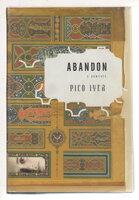 ABANDON: A Romance. by Iyer, Pico.