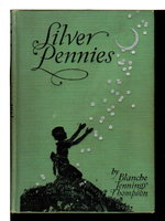 SILVER PENNIES: A Collection of Modern Poems for Boys and Girls. by Thompson, Blanche Jennings.