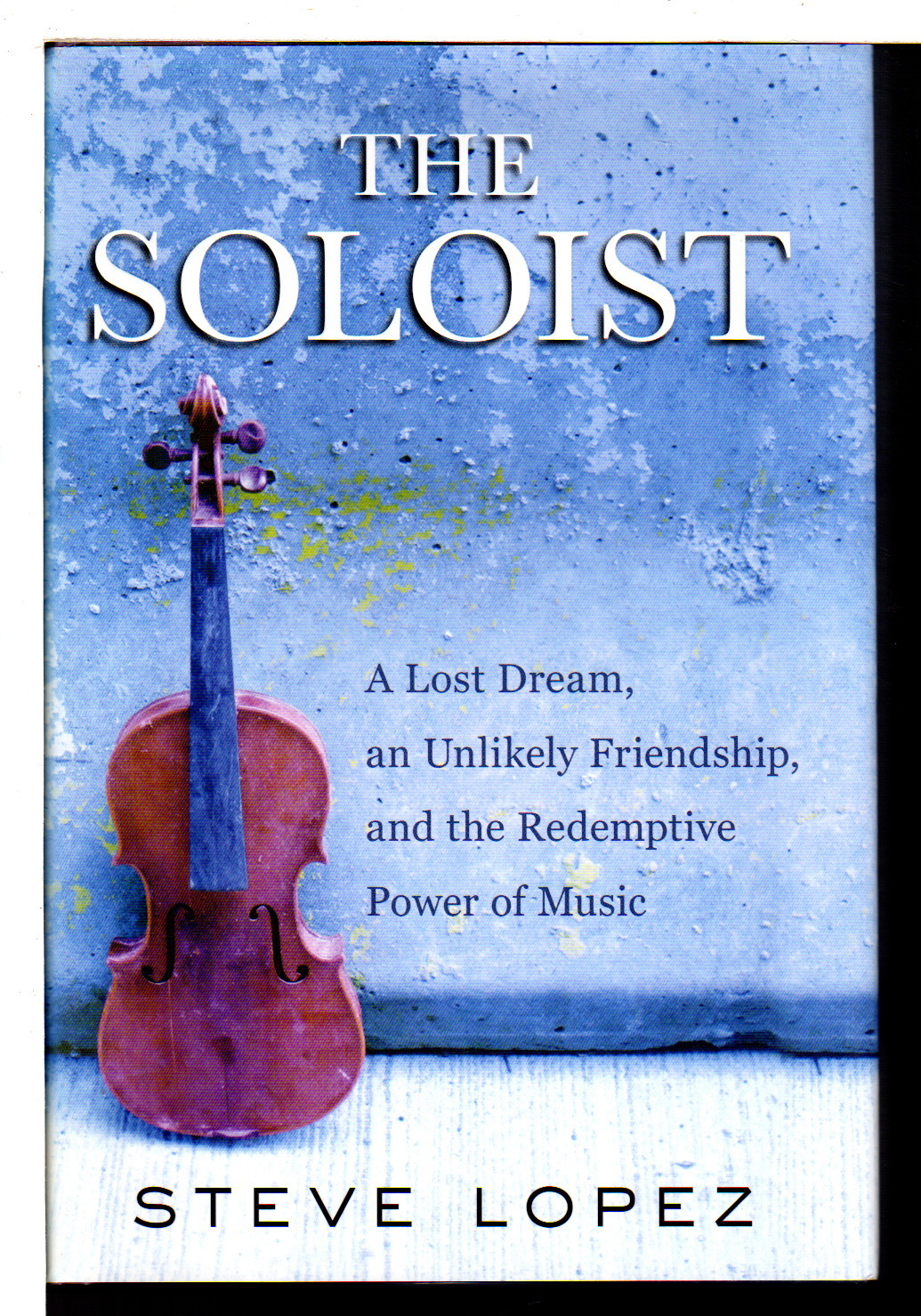 the soloist steve lopez Steve lopez is the author of several books, including the sunday macaroni club and the soloist in 2009, the soloist was made into a movie starring robert downey jr and.