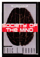 SOCIETY OF THE MIND: A Cyberthriller. by Harry, Eric L.