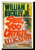 SEE YOU LATER ALLIGATOR. by Buckley, William F., Jr.