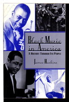 BLACK MUSIC IN AMERICA: A History Through Its People. by Haskins, James.