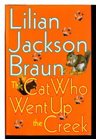 THE CAT WHO WENT UP THE CREEK. by Braun, Lillian Jackson.