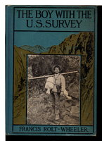 THE BOY WITH THE U.S. SURVEY: U.S. Service Series #1. by Rolt-Wheeler, Francis.