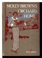 MOLLY BROWN'S ORCHARD HOME.  Molly Brown series #6 by Speed, Nell  (1878-1913) , Emma (Keats) Speed Sampson (1868-1947)