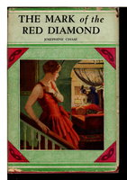 THE MARK OF THE RED DIAMOND, Detective Stories for Girls, #1. by Chase, Josephine.