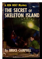 THE SECRET OF SKELETON ISLAND: A Ken Holt Mystery #1. by Campbell, Bruce (pseudonym of Samuel and Beryl Epstein)