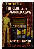 THE CLUE OF THE MARKED CLAW: A Ken Holt Mystery #4. by Campbell, Bruce (pseudonym of Samuel and Beryl Epstein)