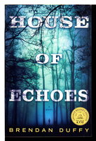 HOUSE OF ECHOES. by Duffy, Brendan.
