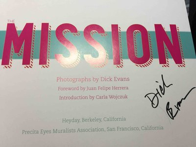 THE MISSION. by Evans, Dick, Photographer; Foreword by Juan Felipe Herrera.