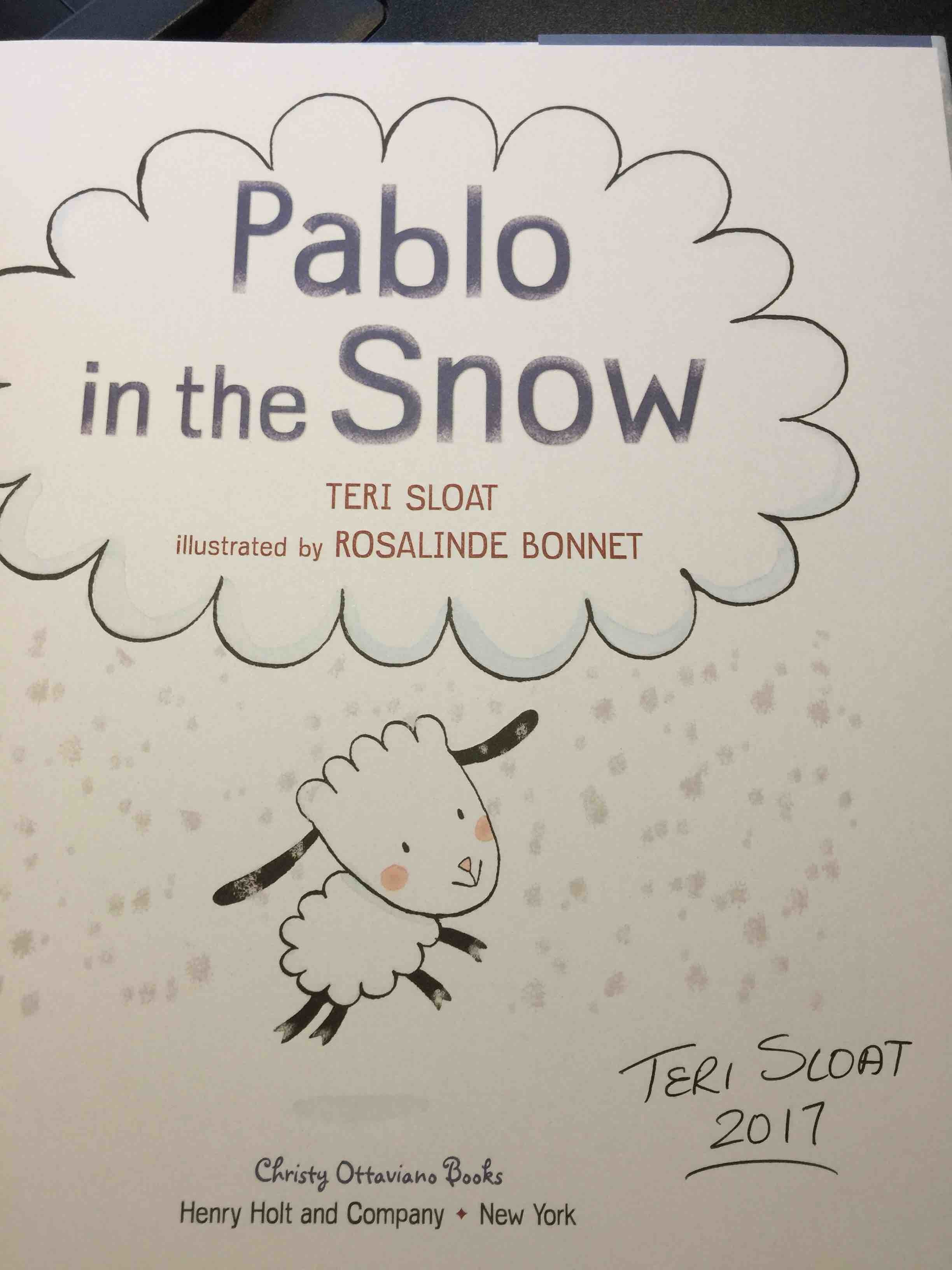 SLOAT, TERI. ILLUSTRATED BY ROSALINDE BONNET. - PABLO IN THE SNOW.