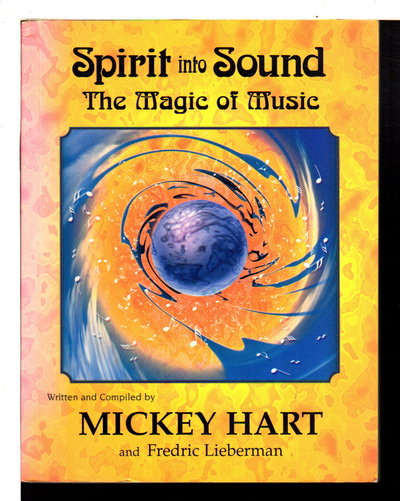 SPIRIT INTO SOUND: The Magic of Music. by Hart, Mickey and Frederic Lieberman.