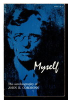 MYSELF: The Autobiography of John R. Commons. by Commons, John R (1862-1945)
