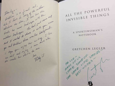 ALL THE POWERFUL INVISIBLE THINGS: A Sportswoman's Notebook. by Legler, Gretchen.