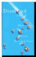 DIAMOND: A Journey to the Heart of an Obsession. by Hart, Matthew.