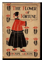 FLOWER OF FORTUNE. by Knipe, Emilie Benson and Alden Arthur Knipe,