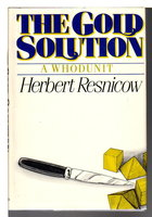 THE GOLD SOLUTION. by Resnicow, Herbert.