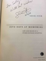 FIVE DAYS AT MEMORIAL: Life and Death in a Storm-Ravaged Hospital. by Fink, Sheri.