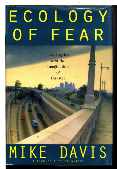 ECOLOGY OF FEAR: Los Angeles and the Imagination of Disaster. by Davis, Mike.