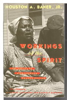 WORKINGS OF THE SPIRIT: The Poetics of Afro-American Women's Writings. by Baker, Houston A. Jr.