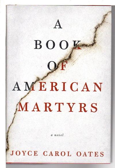 A BOOK OF AMERICAN MARTYRS. by Oates, Joyce Carol