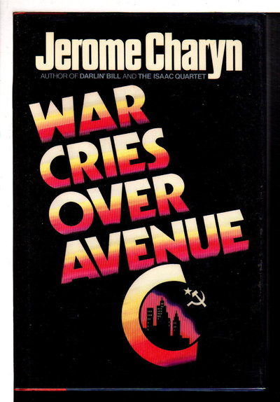 WAR CRIES OVER AVENUE C. by Charyn, Jerome.