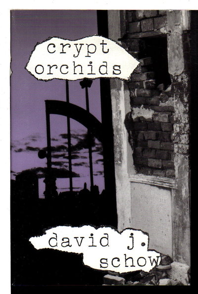 CRYPT ORCHIDS. by Schow, David J. (introduction by Robert Bloch)