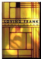 LOVING FRANK. by Horan, Nancy.