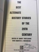 THE BEST ALTERNATE HISTORY STORIES OF THE 20TH CENTURY. by [Anthology, signed] Turtledove, Harry with Martin H. Greenberg, editors. Gregory Benford, signed.