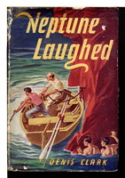 NEPTUNE LAUGHED. by Clark, Denis.