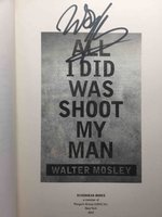 ALL I DID WAS SHOOT MY MAN. by Mosley, Walter.